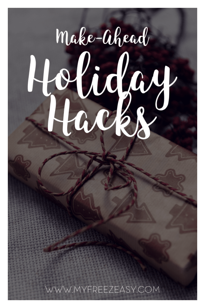 Make Ahead Holiday Hacks