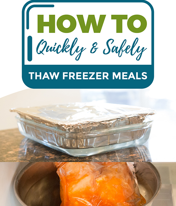 How to Quickly & Safely Thaw Freezer Meals